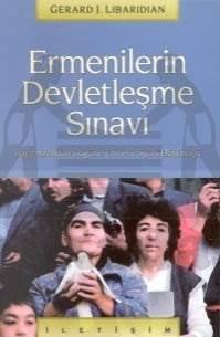 Ermenilerin Devletleşme Sınavı: Bağımsızlıktan Bugüne Ermeni Siyasi Düşünüşü