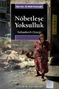 Nöbetleşe Yoksulluk: Sultanbeyli Örneği