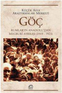 GÖÇ / Rumlar'ın Anadolu'dan Mecburi Ayrılışı (1919-1923)