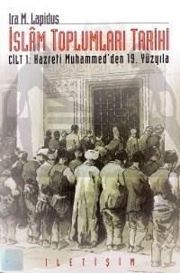 İslam Toplumları Tarihi Cilt 1: Hazreti Muhammed'den 19. Yüzyıla