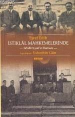 İstiklal Mahkemelerinde; Sebilürreşad'ın Romanı