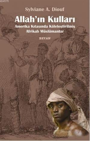 Allah'ın Kulları; Amerika Kıtasında Köleleştirilmiş Afrikalı Müslümanlar