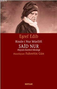Risale-İ Nur Müellifi Said Nur; Hayatı - Eserleri - Mesleği