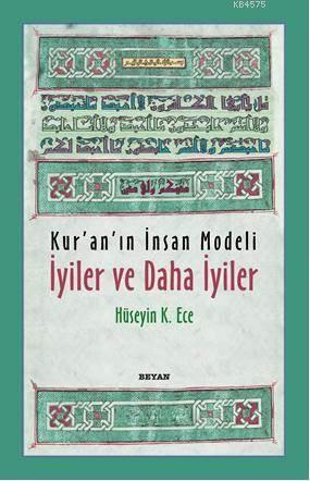 Kur'an'ın İnsan Modeli İyiler Ve Daha İyiler