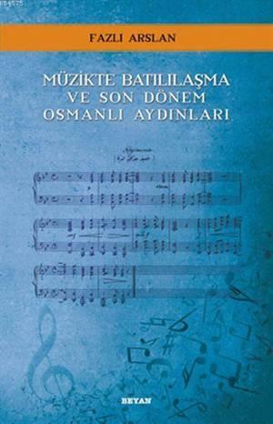 : Müzikte Batılılaşma Ve Son Dönem Osmanlı Aydınları