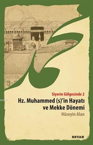Hz.Muhammed (S)'İn Hayatı Ve Mekke Dönemi Siyerin Gölgesinde 2