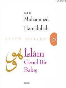 İslam - Genel Bir Bakış; Bütün Eserleri - 18