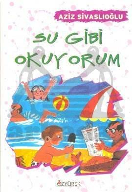 Su Gibi Okuyorum