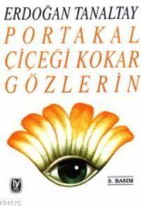 Portakal Çiçeği Kokar Gözlerin