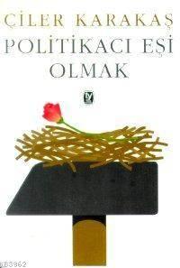 Politikacı Eşi Olmak