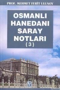 Osmanlı Hanedanı Saray Notları 3