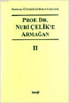 Prof. Dr. Nuri Çelik'e Armağan (II. Cilt)