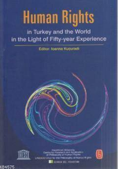 Human Rights İn Turkey And World İn The Light Of Fifty-Year Experience