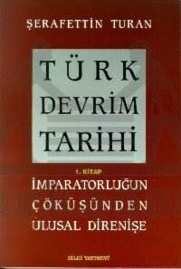Türk Devrim Tarihi / 1 - İmparatorluğun Çöküşünden Ulusal Direnişe