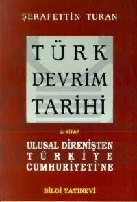 Türk Devrim Tarihi / 2 - Ulusal Direnişten Türkiye Cumhuriyetine