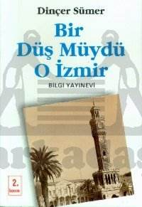 Bir Düş Müydü O İzmir