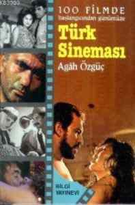 100 Filmde Başlangıçtan Günümüze Türk Sineması