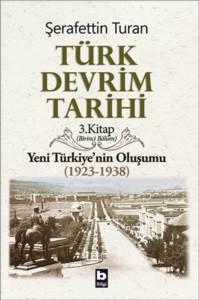 Türk Devrim Tarihi / 3 - Yeni Türkiye'nin Oluşumu 1. bölüm