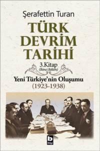 Türk Devrim Tarihi / 3 - Yeni Türkiye'nin Oluşumu 2. bölüm