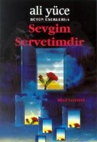 Sevgim Servetimdir