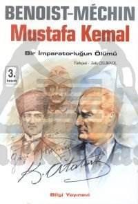Mustafa Kemal - Bir İmparatorluğun Ölümü