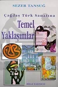 Çağdaş Türk Sanatına Temel Yaklaşımlar