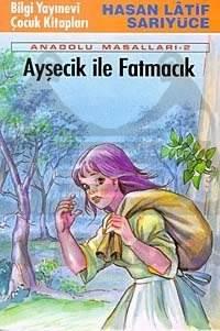 Ayşecik ile Fatmacık 'Anadolu Masalları - 2'