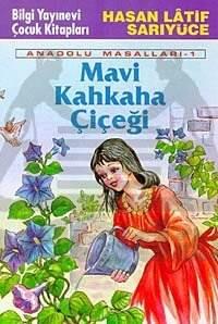 Mavi Kahkaha Çiçeği 'Anadolu Masalları - 1'