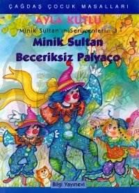 Minik Sultan Beceriksiz Palyaço