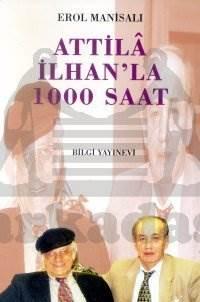 Attila İlhan'la 1000 Saat