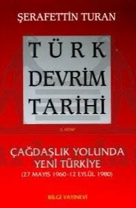 Türk Devrim Tarihi / 5 - Çağdaşlık Yolunda Yeni Türkiye