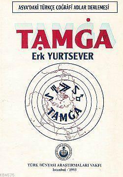 Tamga; Asya'daki Türkçe Coğrafi Adlar Derlemesi