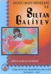 Doğu Batı Meselesi Ve Sultan Galiyev