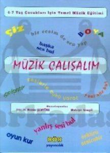 Müzik Çalışalım4-7 Yaş Çocukları İçin Temel Müzik Eğitimi