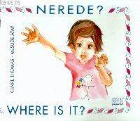 Nerede? (Where İs İt?)