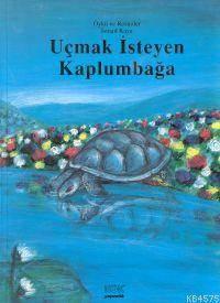 Uçmak İsteyen Kaplumbağa