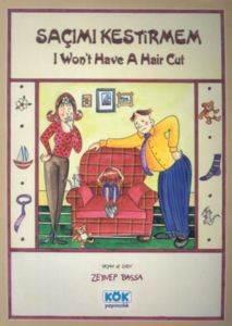 Saçımı Kestirmem I Won T Have A Haır Cut