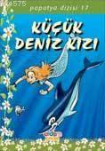 Küçük Deniz Kızı; Papatya Dizisi 17