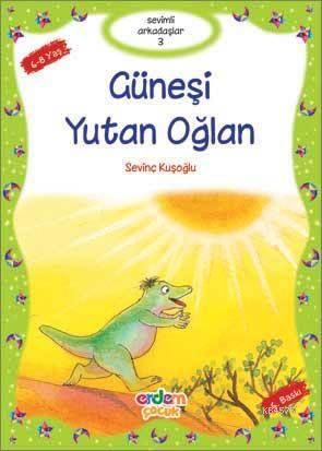 Güneşi Yutan Oğlan (+8 Yaş); Sevimli Arkadaşlar 03