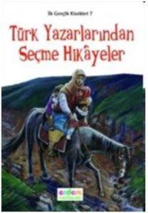 Türk Yazarlardan Seçme Hikayeler