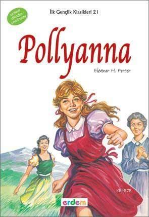 Pollyanna; İlk Gençlik Klasikleri (+12 Yaş)
