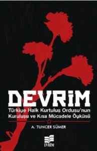 Devrim Türkiye Halk Kurtuluş Ordusunun Kuruluşu