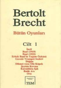 Bertolt Brecht Bütün Oyunları Cilt 1