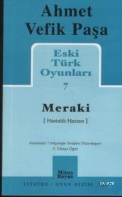Eski Türk Oyunları 7; Meraki (Hastalık Hastası)
