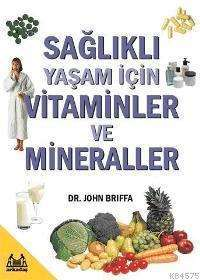 Sağlıklı Yasam İçin Vitaminler Ve Mineraller