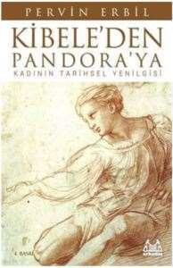Kibele'den Pandora'ya: Kadının Tarihsel Yenilgisi