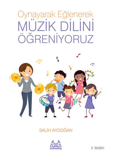 Oynayarak Eğlenerek Müzik Dilini Öğreniyoruz