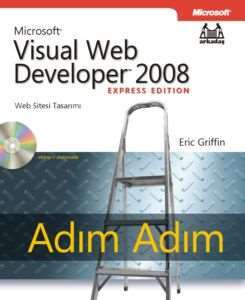Adım Adım Microsoft Visual Web Developer 2008 Express Edition