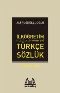 İlköğretim Türkçe Sözlük (1.2.3.4.5.Sınıflar İçin) Dil Hazinesi Dizisi