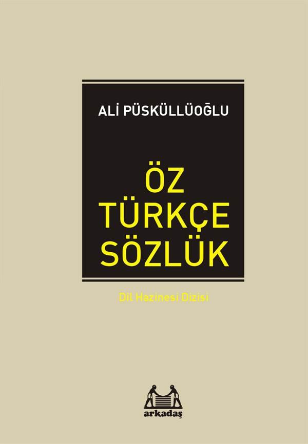 Öz Türkçe Sözlük - Dil Hazinesi Dizisi